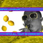 SOPHIE – Lemonade (Etch All Toast No Cheese Refix)