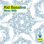 Premiere: Kid Bassline – Mess With [Lucky Beard Records]