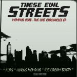 These Evil Streets – Memphis Club : The Lost Chronicles EP [Trax Couture]