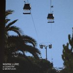 Warm Luke – Coastin / Montjuic