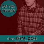 Off The Record – Volume #048 – Mixed by GEM_DOS