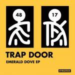 Trap Door – Emerald Dove EP [BYRSLF]
