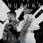 Anushka ft. Trim – Kisses (Dark0 Remix)