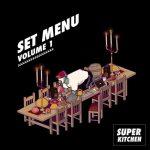 Super Kitchen – Set Menu Volume 1