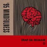 Drae Da Skimask – '95 Mindfulness EP [Astral Black]