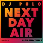 DJ Polo – Next Day Air [High End Times]