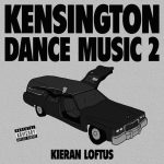 Premiere: Kieran Loftus – Kensington Dance Music 2 (Official Teaser)
